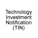Technology Investment Notification (TIN)